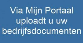 Via Mijn Portaal uploadt u uw bedrijfsdocumenten